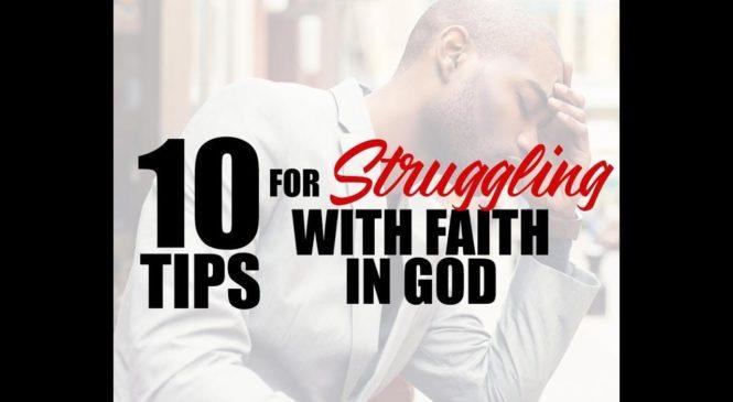 10 Tips for Struggling with Faith in God | Dr. E. Dewey Smith