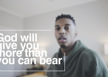 """God Will Never Give You More Than You Can Bear"""