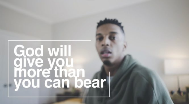 """""""God Will Never Give You More Than You Can Bear"""""""